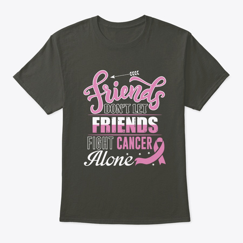 Friends  Fight  Breast Cancer Shirt Smoke Gray T-Shirt Front