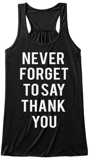 Never Forget To Say Thank You  Black Women's Tank Top Front