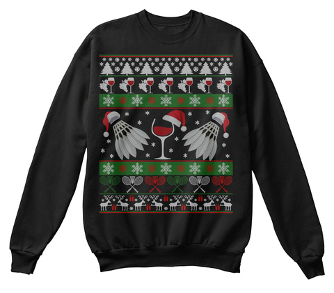 Ugly Wine Badminton Christmas Sweaters Black T-Shirt Front