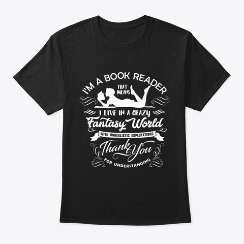 Im A Book Reader Great Gift For Book Black T-Shirt Front