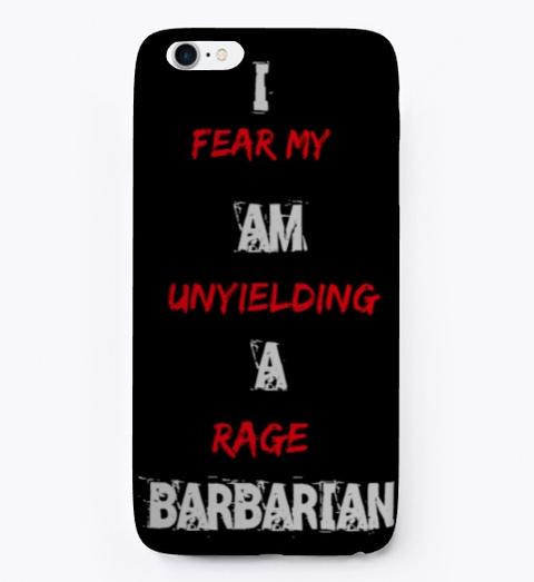 Fear My Unyielding Rage   Black Black T-Shirt Front