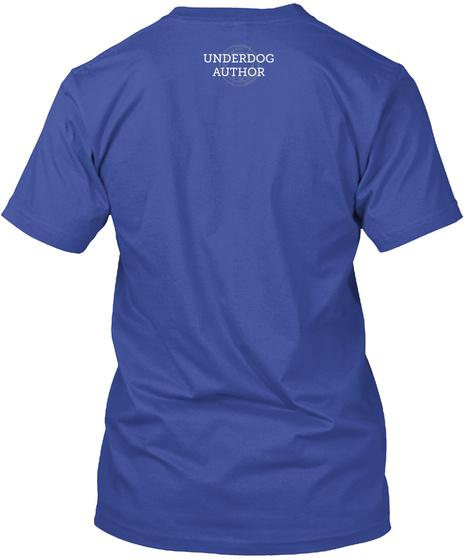 Underdog Author Deep Royal T-Shirt Back