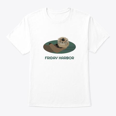 Friday Harbor Wa Otter Pnw White T-Shirt Front