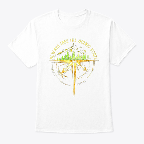 Always Take The Scenic Route T Shirt White T-Shirt Front