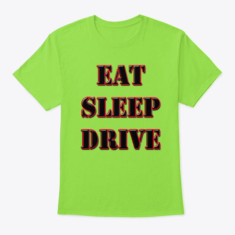 Eat Sleep Drive Lime T-Shirt Front