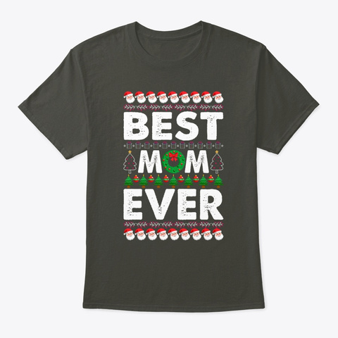 Best Mom Ever Design Christmas Trendy  Smoke Gray T-Shirt Front
