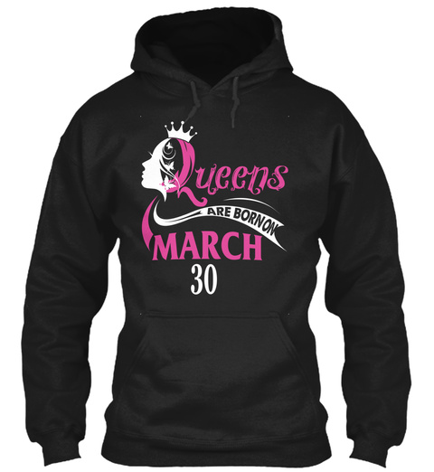 Queens Are Born On March 30 Birthday Black T-Shirt Front