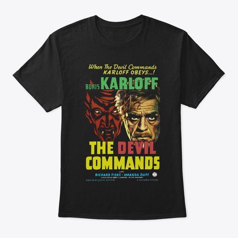 The Devil Commands Black T-Shirt Front