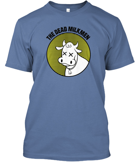 The Dead Milkmen Denim Blue T-Shirt Front