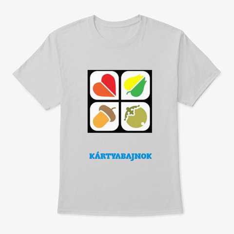 Kartyabajnok Light Steel T-Shirt Front