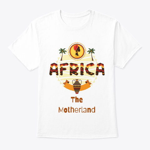 Africa The Motherland White T-Shirt Front