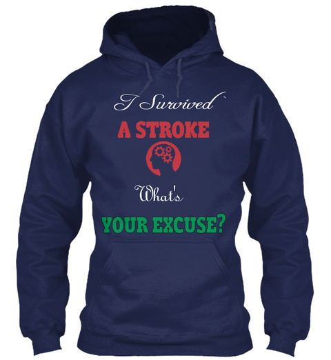 I Survived A Stroke What's Your Excuse?  Navy T-Shirt Front