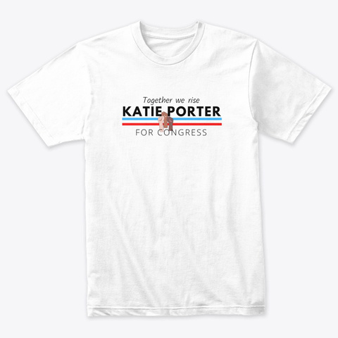 Together We Rise Katie Porter 4 Congress Heather White T-Shirt Front