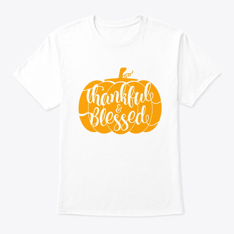Thankful And Blessed Halloween Costume White T-Shirt Front