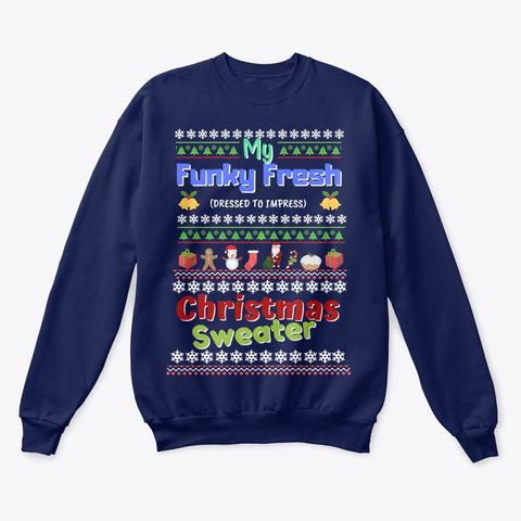 My Funky Fresh Christmas Sweater By Tmc Navy  Sweatshirt Front