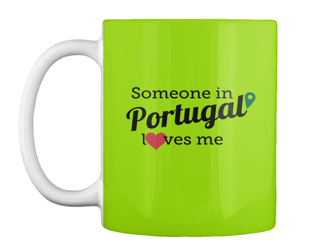 Someone In Portugal Ves Me L Lime Green T-Shirt Front