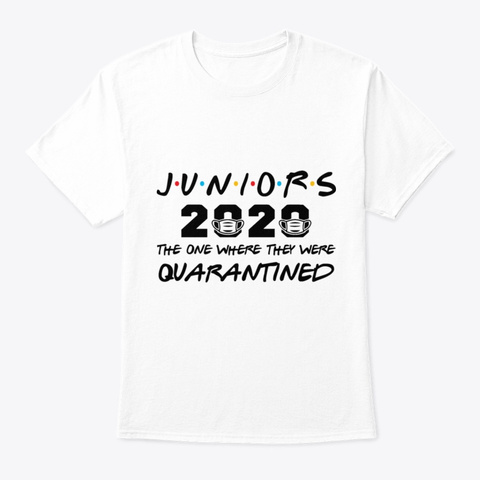 Juniors Quarantined 2020 The One T Shirt White T-Shirt Front