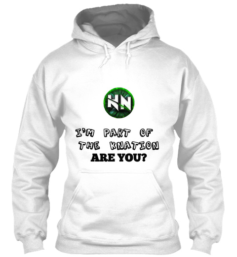 I'm Part Of The Knation Are You? White T-Shirt Front