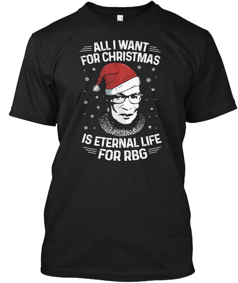 Ruth Bader Ginsburg Eternal Life For Rbg Black T-Shirt Front