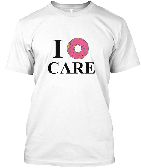 e76e6e62c I Donut Care Limited Edition Apparel Products from GeeJay clothing ...