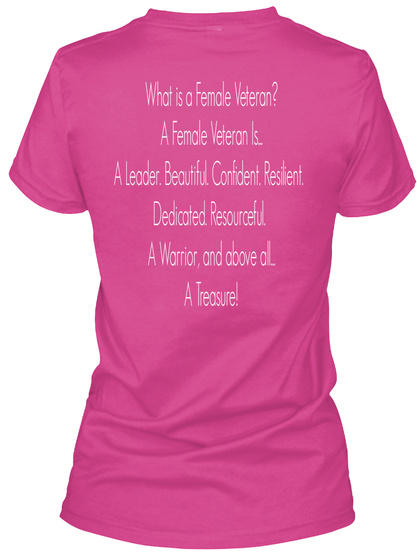 What Is A Female Veteran? A Female Veteran's.. A Leader. Beautiful. Confident. Resilient. Dedicated. Resourceful. A... Berry T-Shirt Back