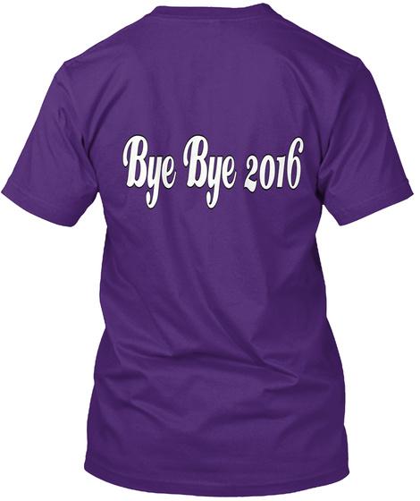 Bye Bye 2016 Purple T-Shirt Back