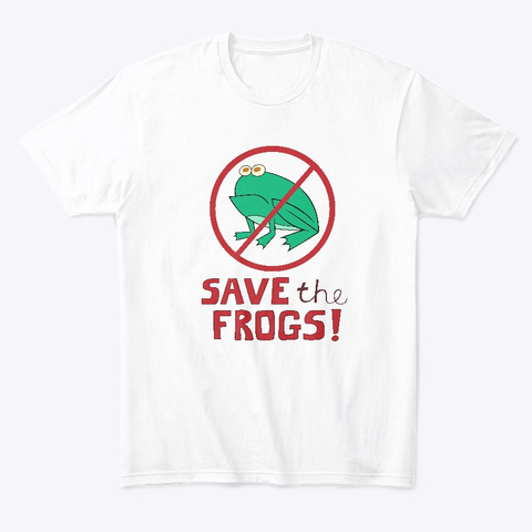 Save The Frogs! Campaign White T-Shirt Front