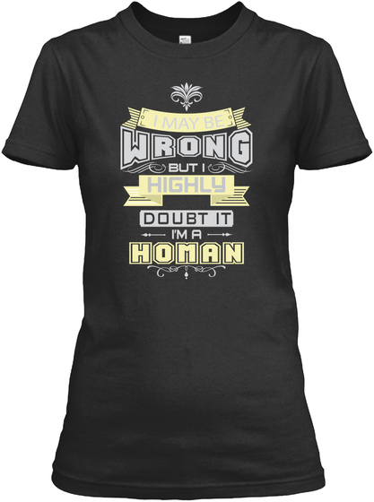 May Be Wrong Homan T Shirts Black T-Shirt Front