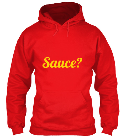 Sauce? Fire Red Sweatshirt Front