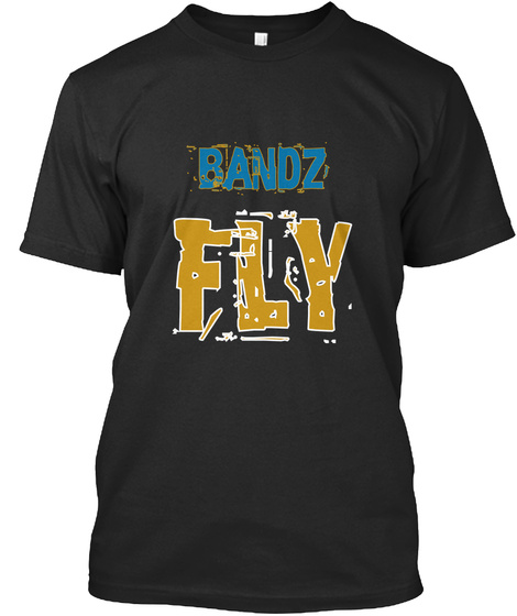 Bandz Fly Black T-Shirt Front