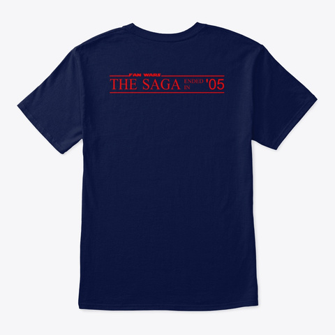 The Saga Ended In '05 Navy T-Shirt Back