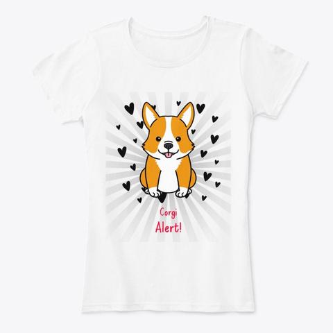 Corgi Alert! White T-Shirt Front