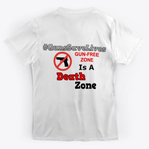 Gun Free Zone Is A Death Zone Standard T-Shirt Back