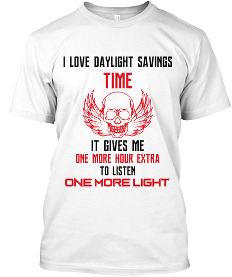 Daylight Savings Time 10 White T-Shirt Front