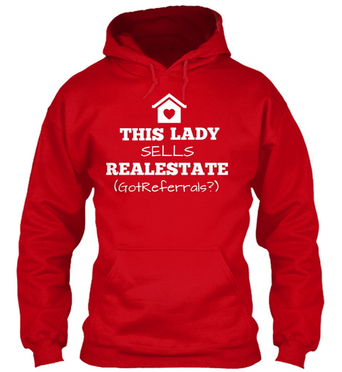 This Lady Sells Real Estate (Got Referrals?)  Red T-Shirt Front