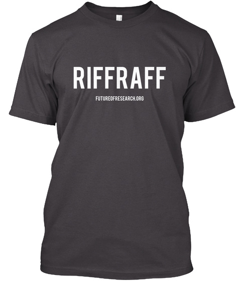 Riffraff Futureofresearch.Org  Heathered Charcoal  T-Shirt Front