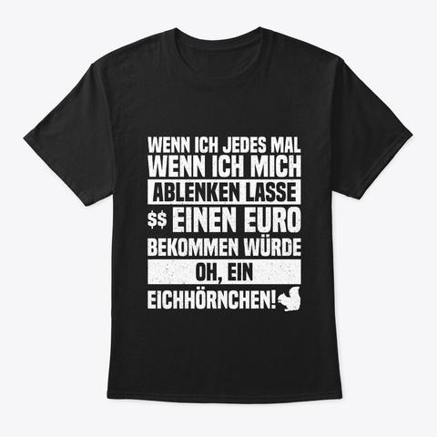 Oh, Ein Eichhörnchen   Witziges T Shirt  Black T-Shirt Front