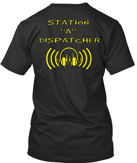 "Station    ""A""  Dispatcher Black T-Shirt Back"