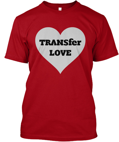 Transfer Love Deep Red T-Shirt Front