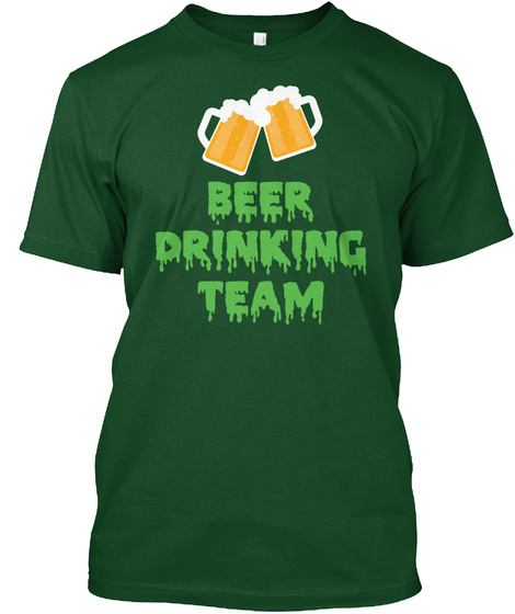 Beer Drinking Team Deep Forest T-Shirt Front