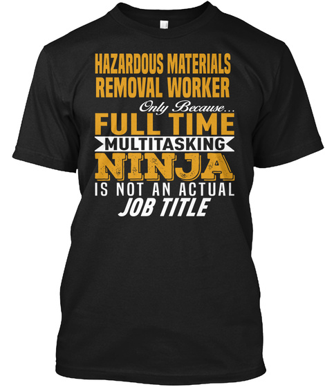 Hazardous Materials Removal Worker Black T-Shirt Front