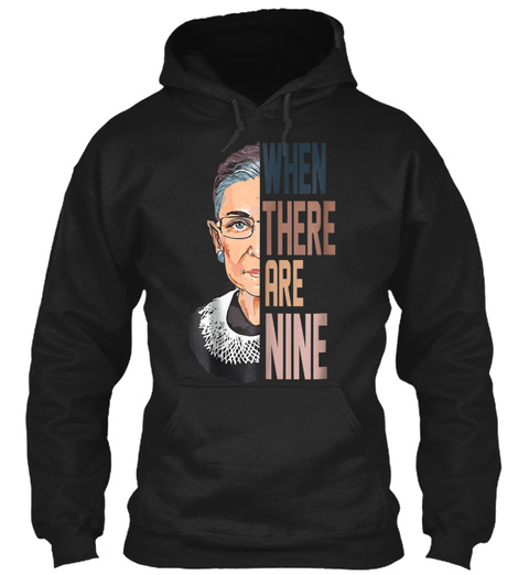 When There Are Nine Ruth Bader Notorious Black T-Shirt Front