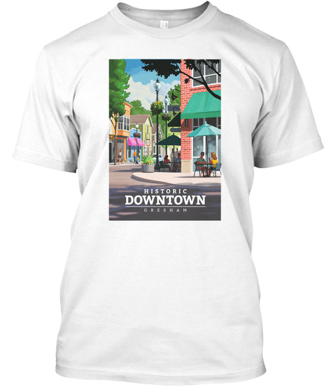 Historic Downtown Greshan White T-Shirt Front