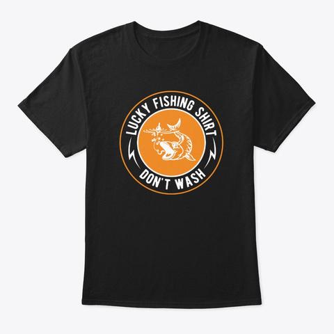 Fishing Shirt   Funny Do Not Wash Gifts Black T-Shirt Front