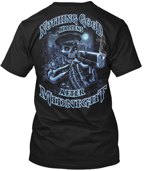 Nothing Good Happens After Midnight Black T-Shirt Back