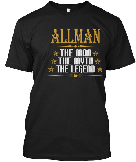 Allman The Man The Myth The Legend Black T-Shirt Front