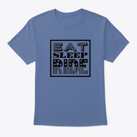 Eat Sleep Ride Denim Blue T-Shirt Front