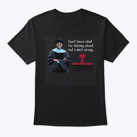 Temple U I Aint Wrong Black T-Shirt Front