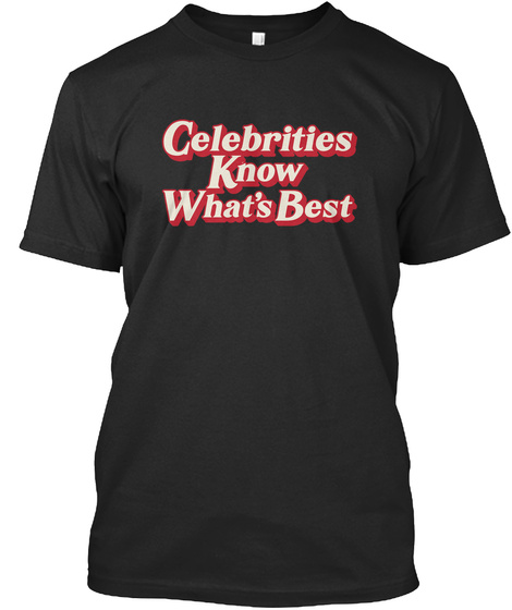 Celebrities Know Black T-Shirt Front