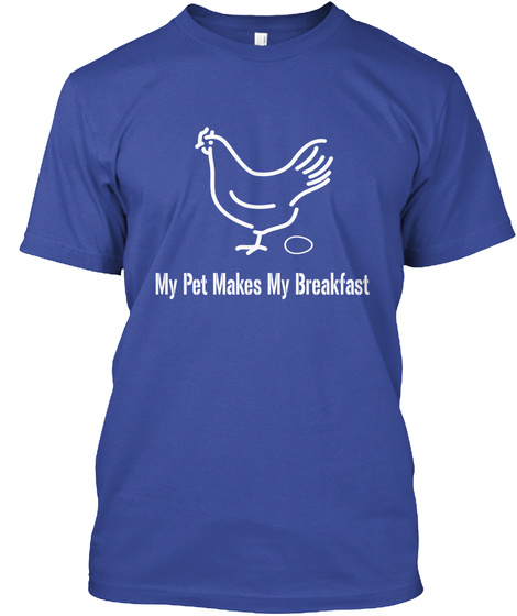 My Pet Makes My Breakfast Deep Royal T-Shirt Front